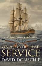 On a Particular Service ekitaplar by David Donachie
