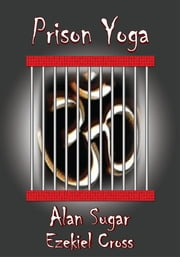 Prison Yoga ebook by Alan Sugar