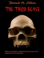 The Third Beast ebook by Patrick H. Adkins