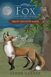 Fox of Moon Meadow Farm - Moon Meadow Farm, #2 ebook by Lynne Garner