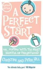 A Perfect Start ebook by Peter Hill,Christine Hill
