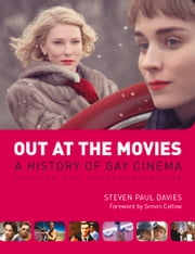 Out at the Movies - A History of Gay Cinema ebook by Steven Davies