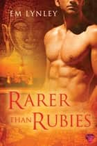 Rarer Than Rubies ebook by EM Lynley