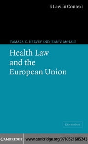 Health Law and the European Union ebook by Hervey, Tamara K.