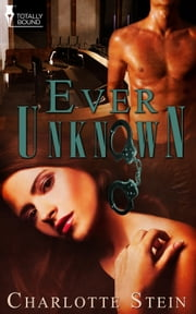 Ever Unknown ebook by Charlotte Stein