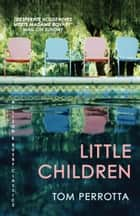 Little Children ebook by Tom Perrotta