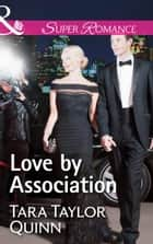 Love By Association (Mills & Boon Superromance) (Where Secrets are Safe, Book 7) ebook by Tara Taylor Quinn