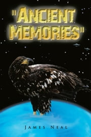 """Ancient Memories"" ebook by James Neal"