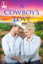 A Cowboy's Love ebook by J. M. Bronston