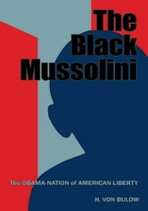 The Black Mussolini ebook by H. Von Bulow