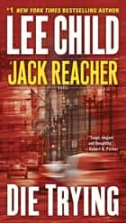 Die Trying ekitaplar by Lee Child