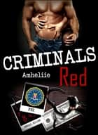 Criminals Red 電子書 by Amheliie