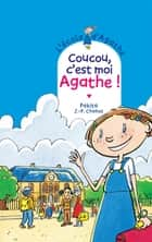 Coucou c'est moi Agathe ebook by Jean-Philippe Chabot, Pakita