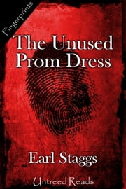 The Unused Prom Dress ebook by Earl Staggs