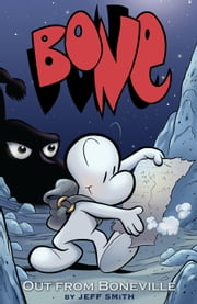 BONE - Out From Boneville ebook by Jeff Smith,Jeff Smith,Jeff Smith
