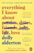 Everything I Know About Love 電子書 by Dolly Alderton