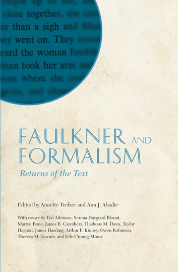 Faulkner and formalism ebook by 9781617032578 rakuten kobo faulkner and formalism returns of the text ebook by fandeluxe Image collections