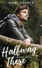 Halfway There - a Bear Creek short story ebook by Nikki Godwin