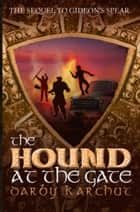 The Hound at the Gate ebook by Darby Karchut