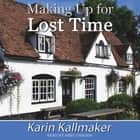 Making Up for Lost Time audiobook by Karin Kallmaker