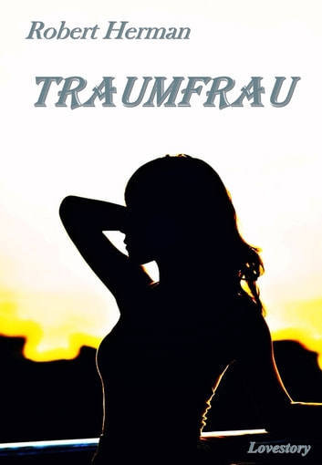 Eine Traumfrau ebook by Robert Herman