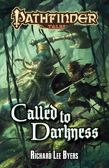 Pathfinder Tales: Called to Darkness ebook by Richard Lee Byers