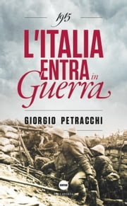 1915 - L'Italia entra in guerra ebook by Giorgio Petracchi