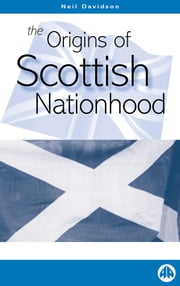 The Origins of Scottish Nationhood ebook by Neil Davidson