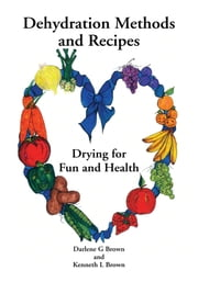 Drying for Fun and Health ebook by Darlene G Brown and Kenneth L Brown