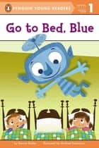 Go to Bed, Blue ebook by Bonnie Bader, Michael Robertson