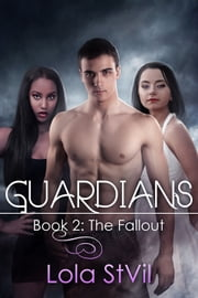 Guardians, Book 2 - The Fallout ebook by Lola StVil