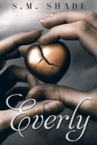Everly ebook by S.M. Shade
