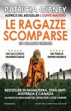 Le ragazze scomparse eBook by Patricia Gibney