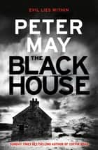 The Blackhouse - Murder comes to the Outer Hebrides (Lewis Trilogy 1) ebook by Peter May, Peter Forbes