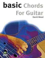 Basic Chords for Guitar ebook by David Mead