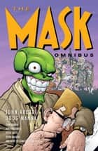 The Mask Omnibus Volume 2 (Second Edition) eBook by Evan Dorkin, John Arcudi, Peter Gross,...