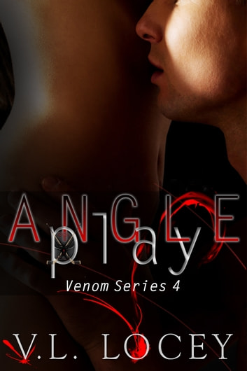 Angle Play (The Venom Series 4) ebook by V. L. Locey