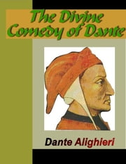 The Divine Comedy of Dante ebook by Alighieri, Dante