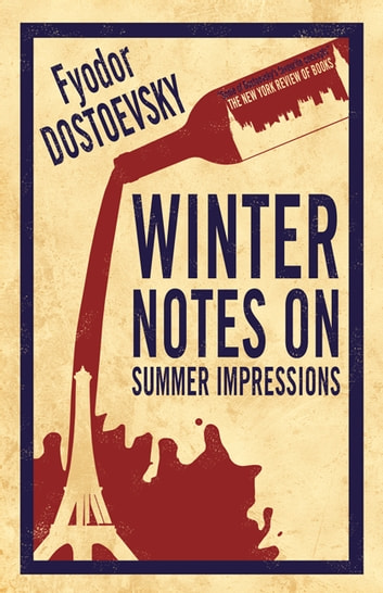Winter Notes on Summer Impressions ebook by Fyodor Dostoevsky