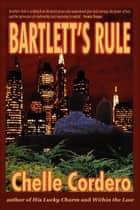 Bartlett's Rule - Survivors ebook by Chelle Cordero
