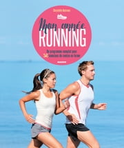 Mon année running - Un programme complet pour 52 semaines de remise en forme ebook by Kobo.Web.Store.Products.Fields.ContributorFieldViewModel