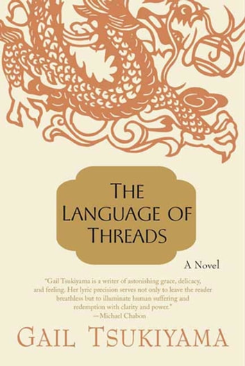 The Language of Threads - A Novel ebook by Gail Tsukiyama