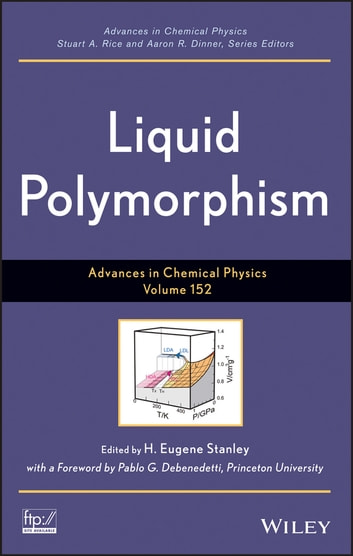 Advances in Chemical Physics, Volume 152 - Liquid Polymorphism ebook by Stuart A. Rice,Aaron R. Dinner