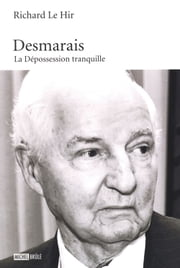 Desmarais : La Dépossession tranquille ebook by Le Hir Richard