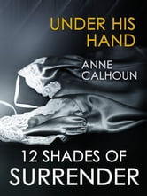 Under His Hand ebook by Anne Calhoun