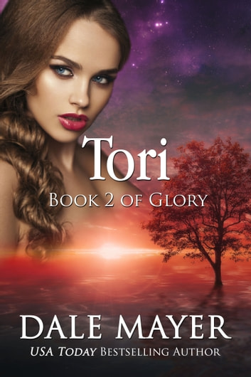 Tori - Book 2 of the Glory Series 電子書 by Dale Mayer