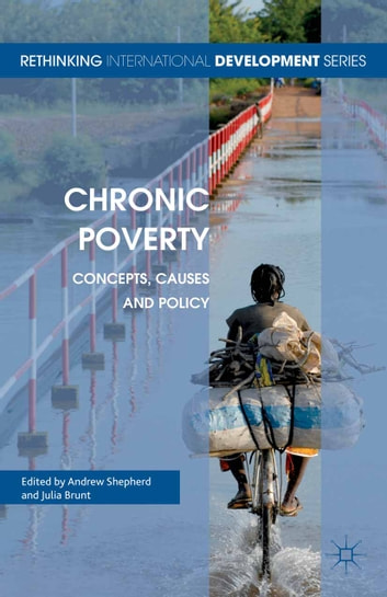 Chronic Poverty - Concepts, Causes and Policy ebook by