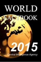 The World Factbook - 2015 電子書 by Central Intelligence Agency