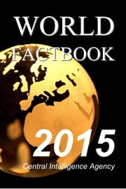 The World Factbook - 2015 ebook by Central Intelligence Agency