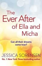 The Ever After of Ella and Micha ebook by Jessica Sorensen